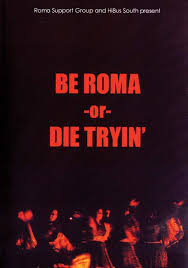 Be roma or die tryin