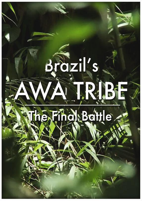 Brazil s awa tribe the final battle